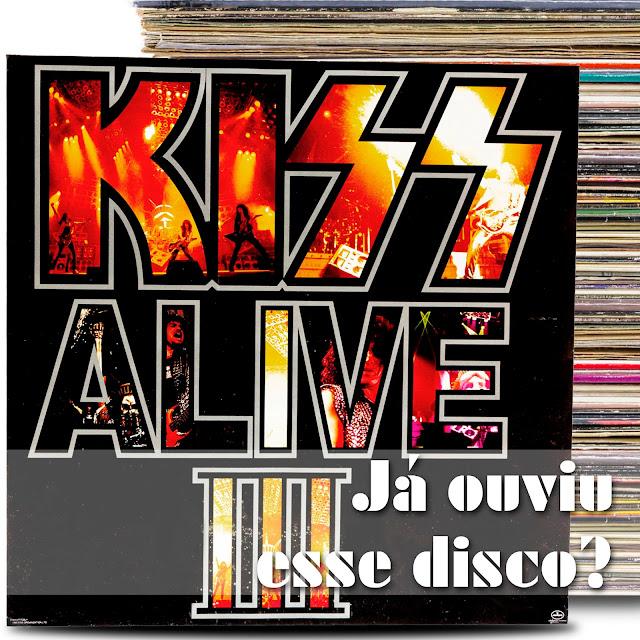 KISS Alive III podcast já ouviu esse disco album review