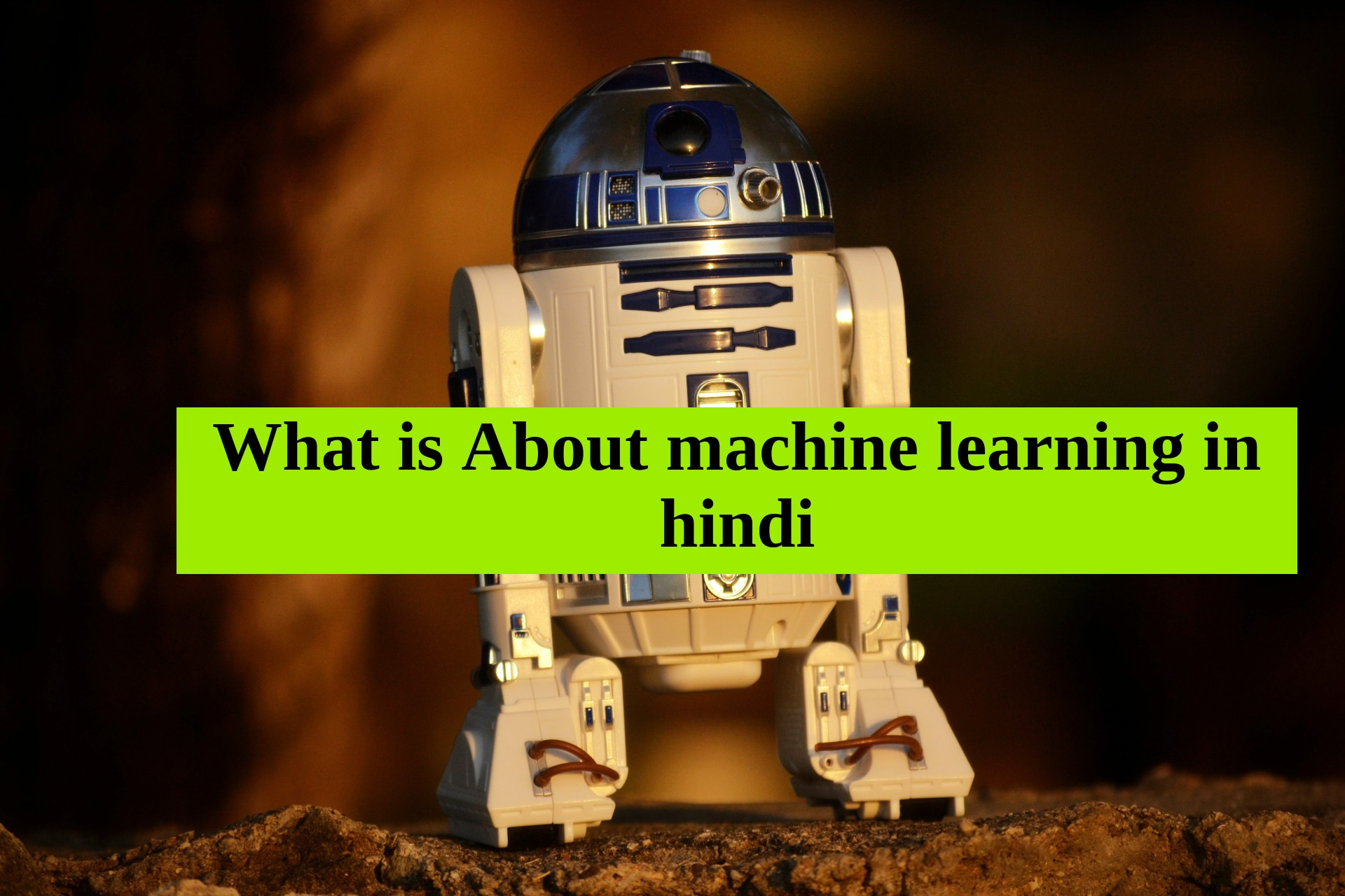 What is About machine learning in hindi