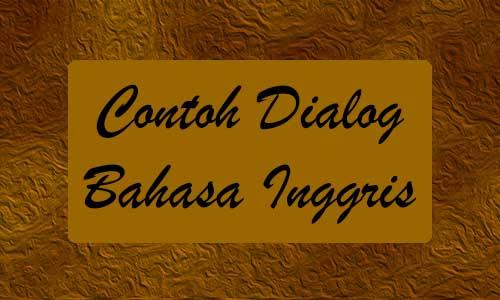 Contoh Dialog Bahasa Inggris Berbagai Topik dan Arti