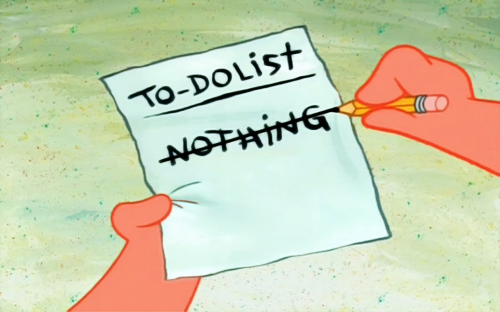 Patrick To-Do list : Nothing