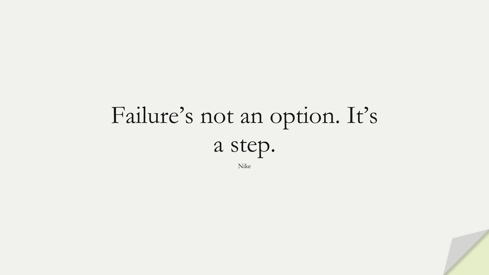 Failure's not an option. It's a step. (Nike);  #HardWorkQuotes