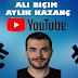 Ali Biçim YouTube'dan Ne Kadar Kazanıyor ?