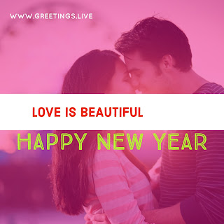 Love is beautiful new year greetings message 2018