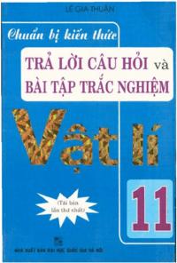 Chuẩn Bị Kiến Thức Trả Lời Câu Hỏi Và Bài Tập Trắc Nghiệm Vật Lý 11 - Lê Gia Thuận