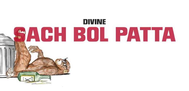 SACH BOL PATTA LYRICS – DIVINE