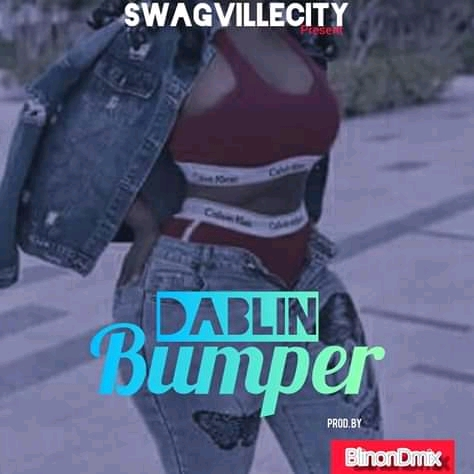 [MUSIC] DABLIN -BUMPER- DOWNLOAD MP3