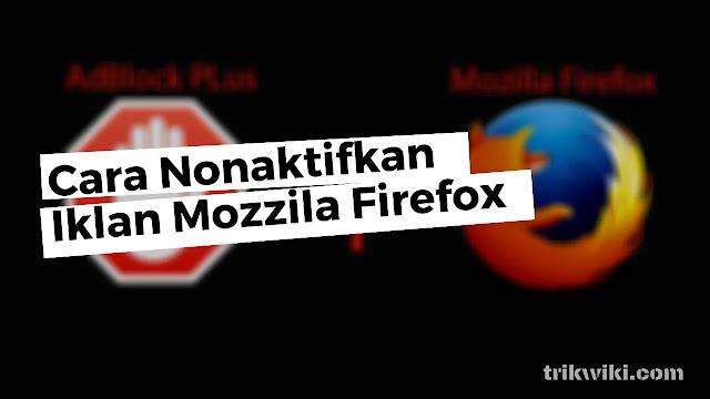 Cara Menonaktifkan Iklan di Browser Mozila Firefox