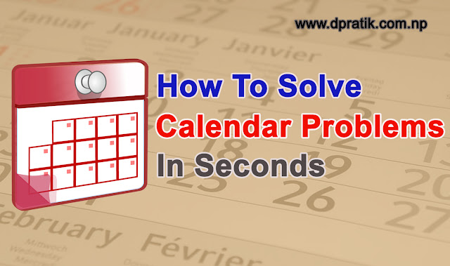 Easy Solution Of Calendar Problems In Seconds