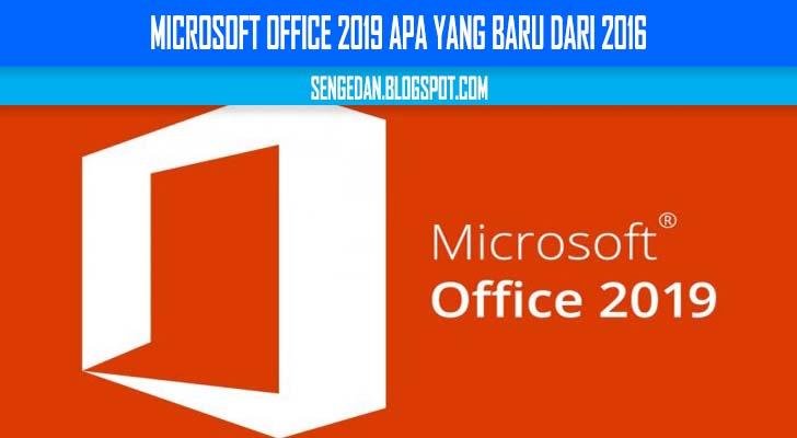 Microsoft Office 2019 Apa yang Baru dari 2016