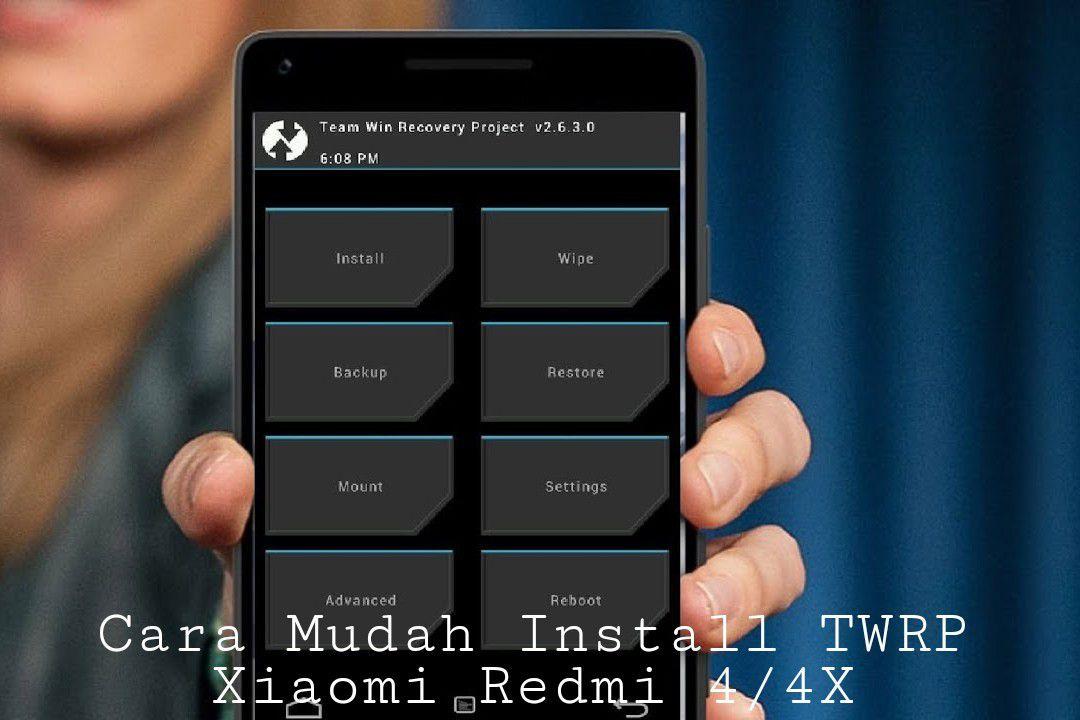 Cara Pasang TWRP Redmi 4X
