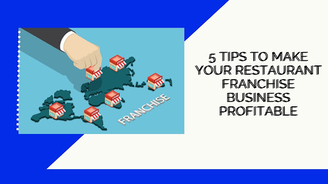 Franchising Your Business: 5 Tips to Make Your Restaurant