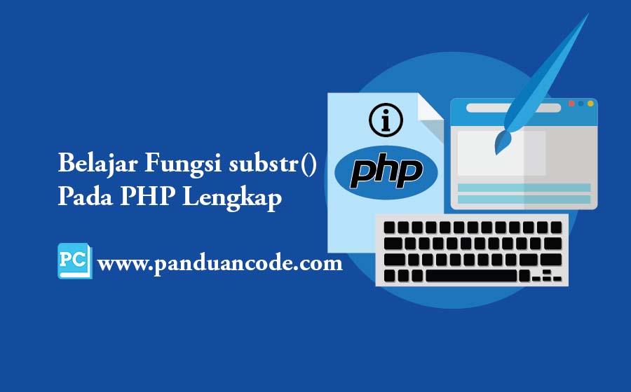 Fungsi substr() Pada PHP