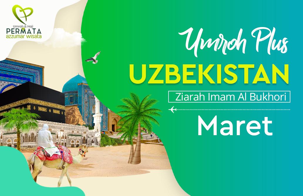 Promo Paket Umroh plus uzbekistan Biaya Murah Jadwal Bulan Maret 2020