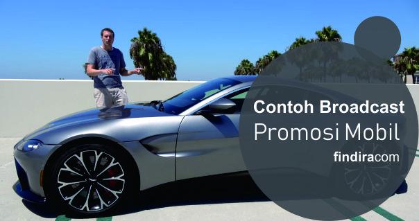 Contoh Broadcast Promosi Mobil Yang Benar Untuk Meningkatkan Penjualan