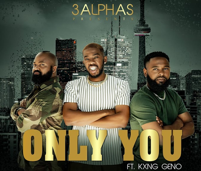 3Alphas Drops A New Single Titled Only You