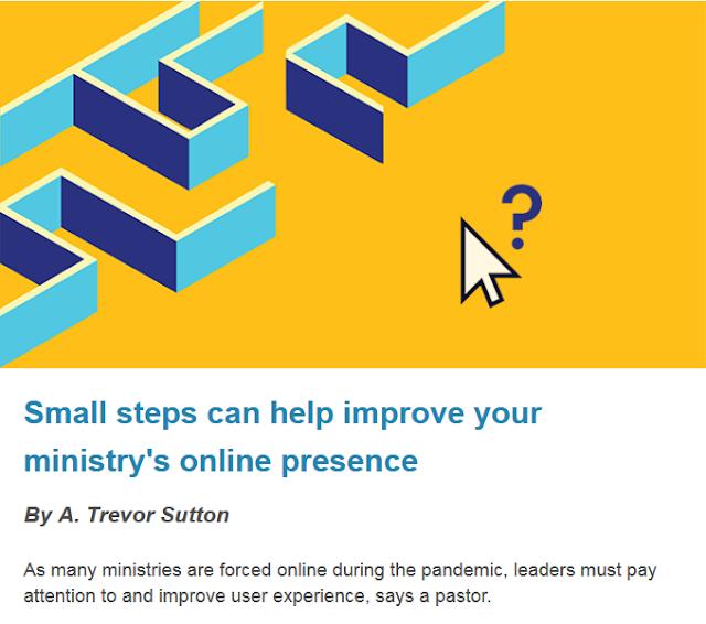 https://faithandleadership.com/trevor-sutton-small-steps-can-help-improve-your-ministrys-online-presence?utm_source=fl_newsletter&utm_medium=content&utm_campaign=fl_feature