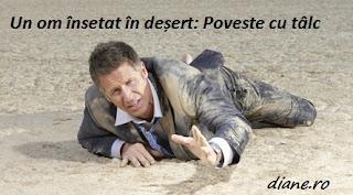 Un om însetat în deșert: Poveste cu tâlc