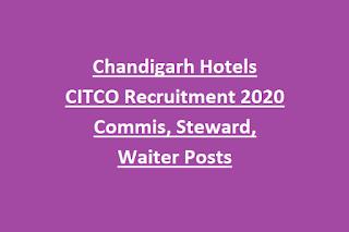 Chandigarh Hotels CITCO Recruitment 2020 Commis, Steward, Waiter Posts