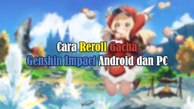 Genshin Impact Gacha Reroll Guide