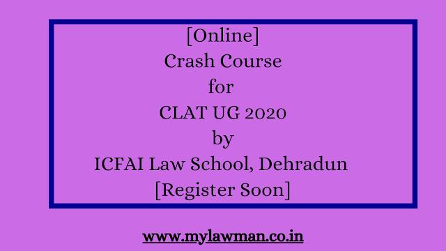 [Online] Crash Course for CLAT UG 2020 by ICFAI Law School, Dehradun [Register Soon]