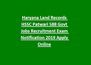 Haryana Land Records HSSC Patwari 588 Govt Jobs Recruitment Exam Notification 2019 Apply Online