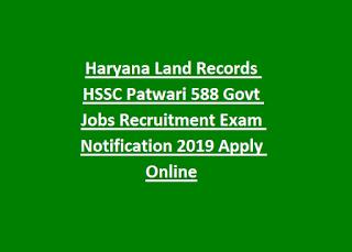 Haryana Land Records HSSC Patwari 588 Govt Jobs Recruitment Exam Notification 2019 Apply Online