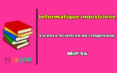 Cours Informatique industrielle mip s6 pdf