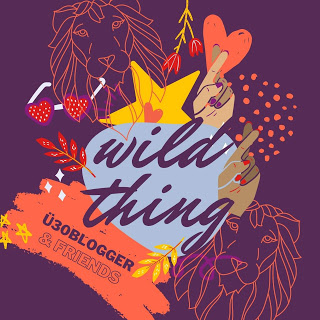 wild thing  ue30blogger blogparade