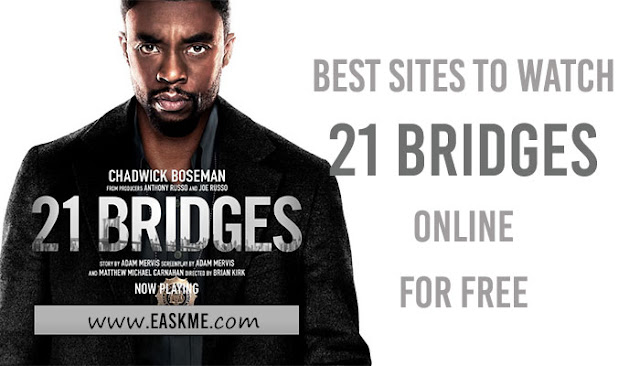 Best Sites to Watch 21 Bridges online for free in HD: eAskme