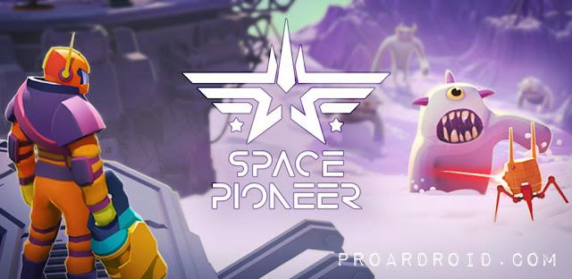 تحميل لعبة الاثارة والاكشن Space Pioneer النسخة المهكرة للاندرويد مجانا