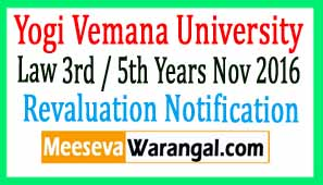 Yogi Vemana University Law 3rd / 5th Years Nov 2016 Revaluation Notification