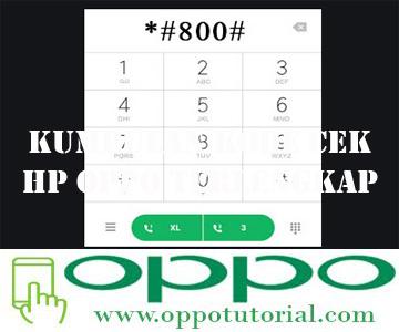 Kumpulan Kode Cek HP OPPO Terlengkap