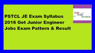 PSTCL JE Exam Syllabus 2016 Get Junior Engineer Jobs Exam Pattern & Result