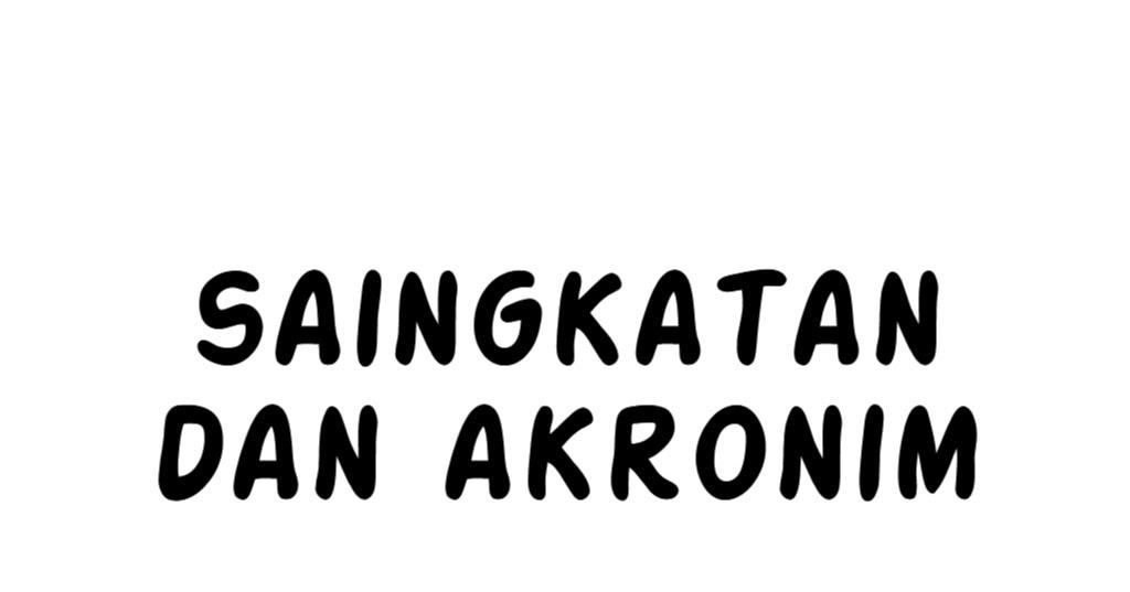 Penulisan Singkatan dan Akronim yang Benar Menurut PUEBI   awalilmu.com