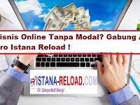 Cari Bisnis Online Tanpa Modal? Gabung Aja di Metro Istana Reload !