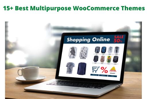 15+ Best Multipurpose WooCommerce WordPress Themes
