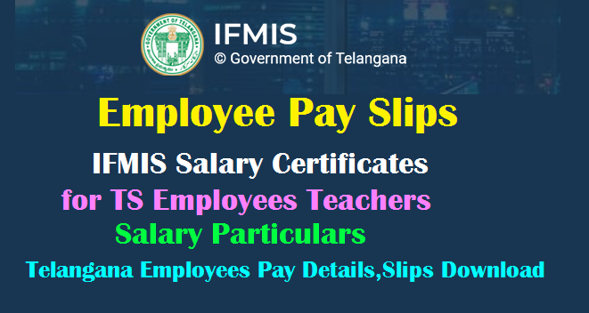 Ifmis Online Employee Pay Slips Salary Certificate For Ts Employees Teachers Pay Details Month Wise Download Ifmis Telangana Gov In Online Classes Dd Yadagiri T Sat Time Table Live Telecast Links Digital Lessons Schedule