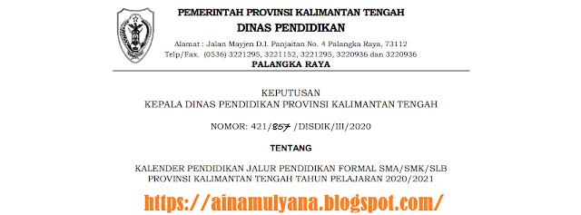 Kalender Pendidikan Provinsi Kalimantan Tengah Tahun Pelajaran  KALENDER PENDIDIKAN PROVINSI KALIMANTAN TENGAH TAHUN PELAJARAN 2020/2021