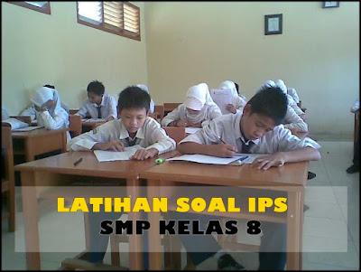 Contoh Soal Ulangan Harian IPS SMP/MTS Kelas 8