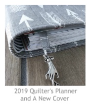 2019 Quilter's Planner and a New Cover