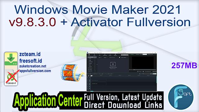 Windows Movie Maker 2021 v9.8.3.0 + Activator Fullversion