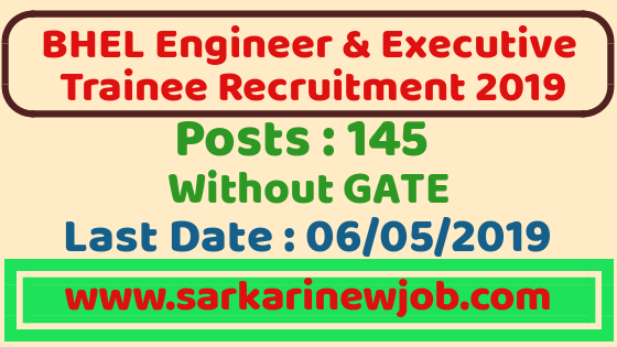 BHEL Engineer Trainee And Executive Trainee Recruitment 2019 | Without GATE ,BHEL Engineer Trainee And Executive Trainee Recruitment. Bhel Recruitment 2019, Bhel Engineer recruitment for 145 post, BHel recruitment without GATE