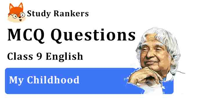 MCQ Questions for Class 9 English Chapter 6 My Childhood Beehive