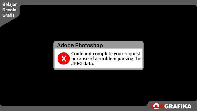 Cara Mengatasi Gambar atau Foto yang Tidak Bisa di Buka di Adobe Photoshop