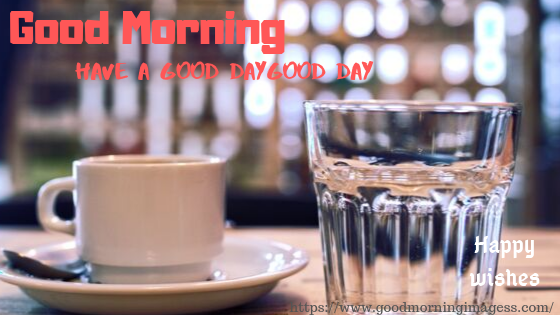 Good morning images with Cup and Water