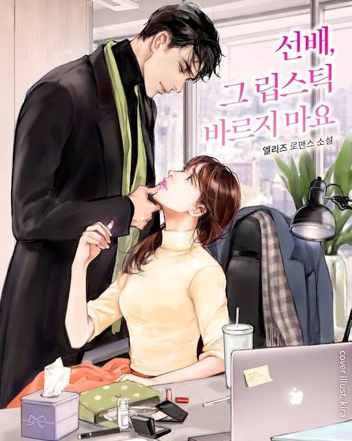 Cover Novel ❝Sunbae, Geu Lipstick Bareujimayo❞