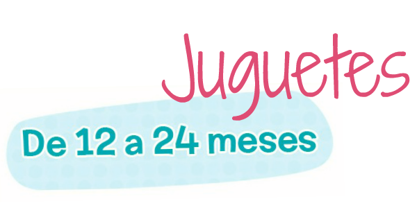 Juguetes para beb s de 12 a 24 meses la agenda de mam blog de embarazo maternidad y familia - Juguetes para ninos 10 meses ...