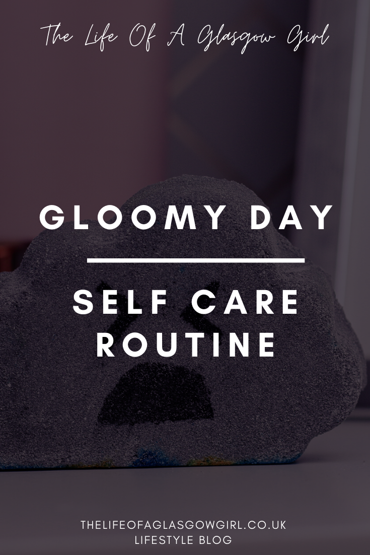 Gloomy Day Self Care Routine blog post on Thelifeofaglasgowgirl.co.uk