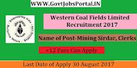 Western Coal Fields Limited Recruitment 2017– 648 Mining Sirdar, Clerks