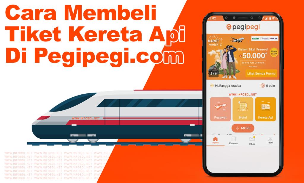Cara Membeli Tiket Kereta Api Via Online Di Pegipegi Com